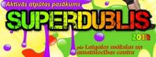 "Nepalaid garām ""SuperDubli 2014″!"