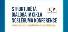 Piesakies Strukturētā dialoga noslēguma konferencei!