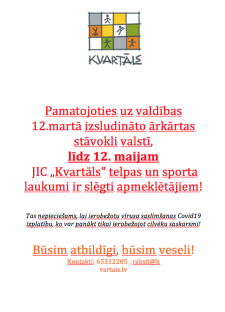 """JIC""""Kvartāls"""" telpas un sporta laukumi slēgti līdz 12. maijam!"""